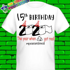 2020 Quarantine 15th Birthday Kids Tshirt ANY Number Covid 19 Corona Virus 10