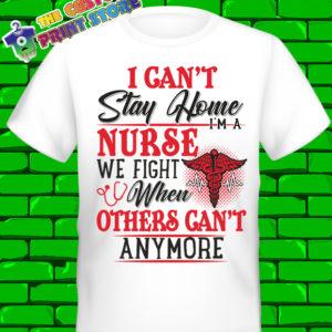 I cant stay home Im a nurse Covid 19 Coronavirus Tshirt 3